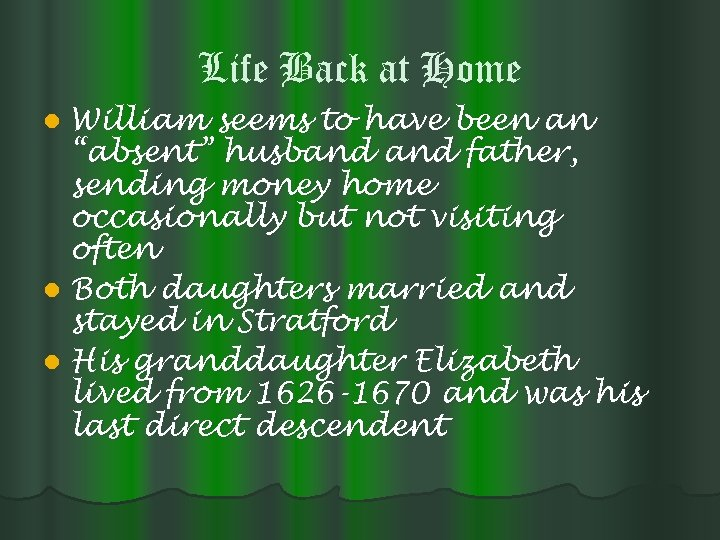 "Life Back at Home William seems to have been an ""absent"" husband father, sending"