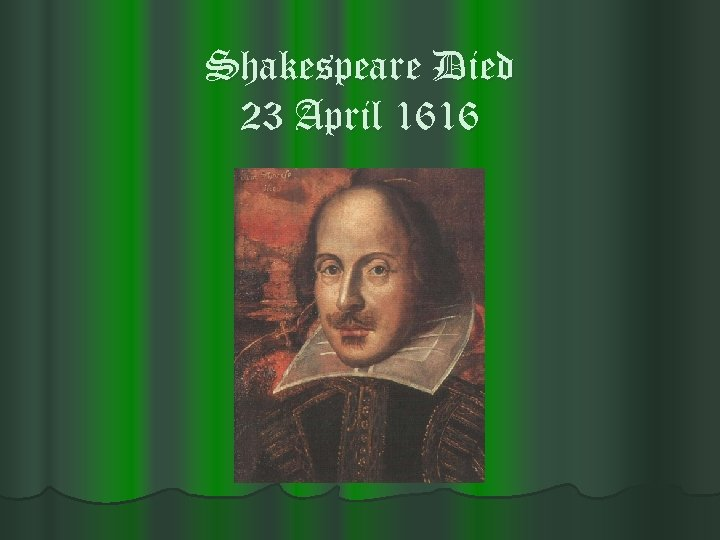 Shakespeare Died 23 April 1616