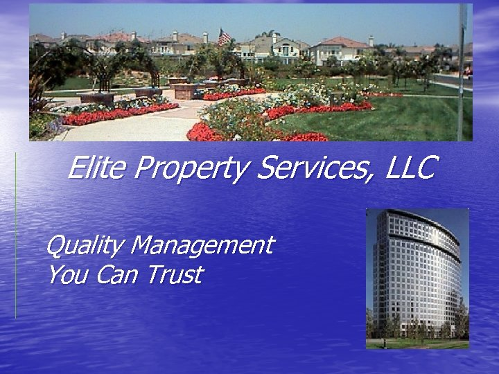 Elite Property Services, LLC Quality Management You Can Trust