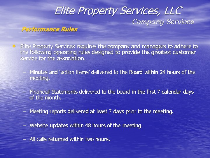 Elite Property Services, LLC Performance Rules Company Services • Elite Property Services requires the