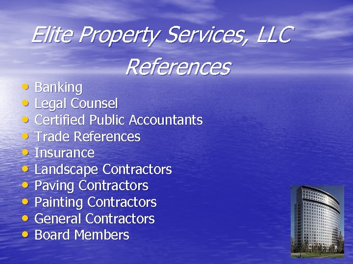 Elite Property Services, LLC References • Banking • Legal Counsel • Certified Public Accountants