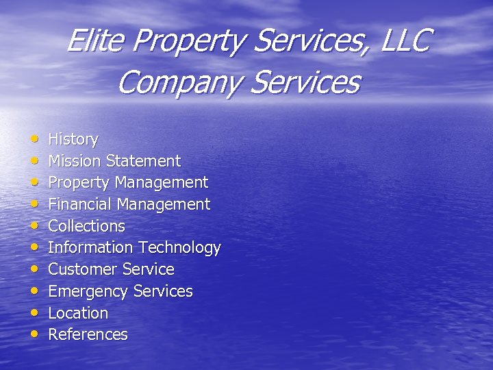 Elite Property Services, LLC Company Services • • • History Mission Statement Property Management