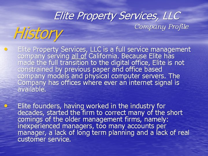 Elite Property Services, LLC History Company Profile • Elite Property Services, LLC is a