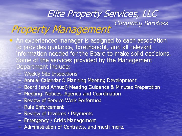 Elite Property Services, LLC Property Management Company Services • An experienced manager is assigned