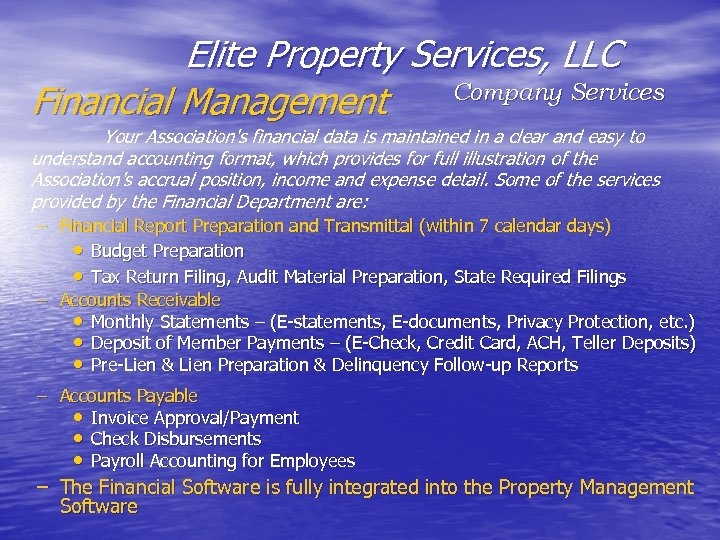 Elite Property Services, LLC Company Services Financial Management Your Association's financial data is maintained
