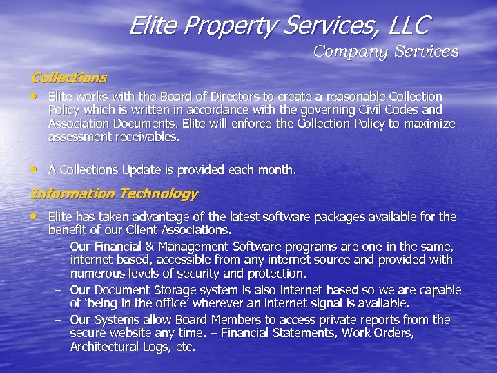 Elite Property Services, LLC Company Services Collections • Elite works with the Board of