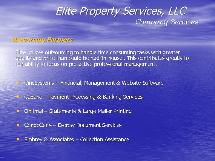 Elite Property Services, LLC Company Services Outourcing Partners Elite utilizes outsourcing to handle time