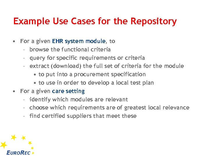 Example Use Cases for the Repository • For a given EHR system module, to
