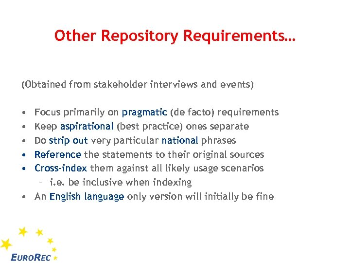 Other Repository Requirements… (Obtained from stakeholder interviews and events) • • • Focus primarily