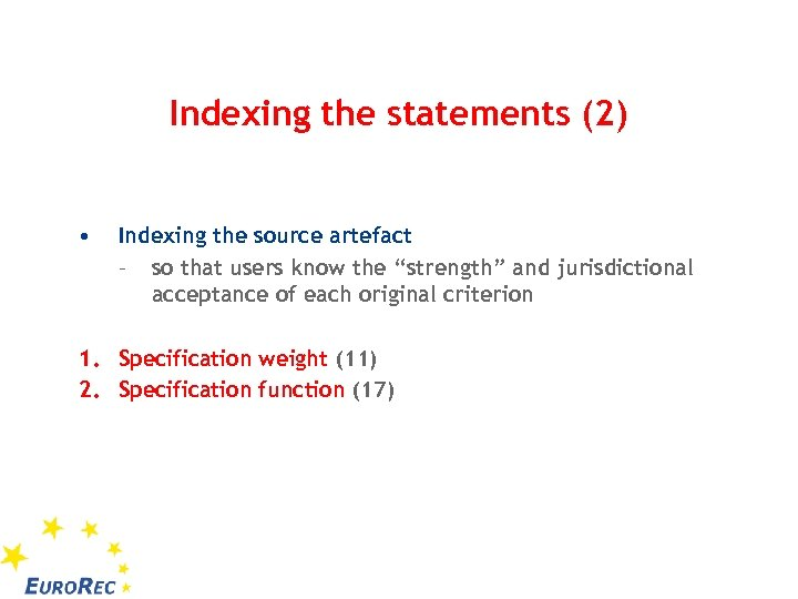 Indexing the statements (2) • Indexing the source artefact – so that users know