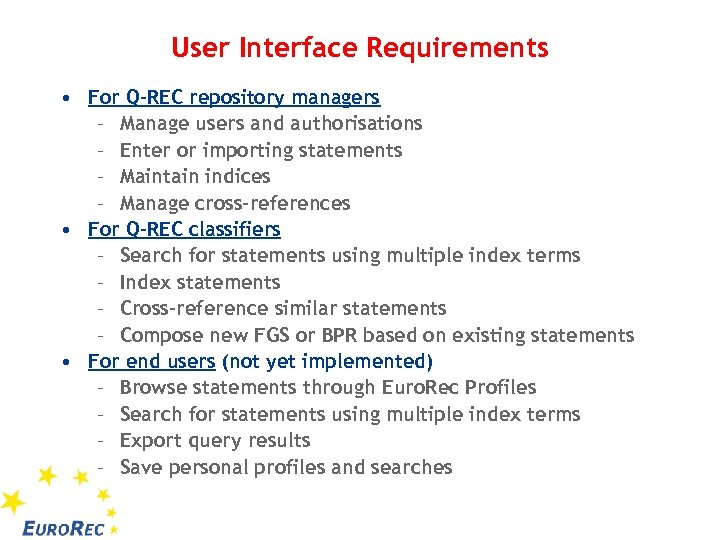 User Interface Requirements • For Q-REC repository managers – Manage users and authorisations –