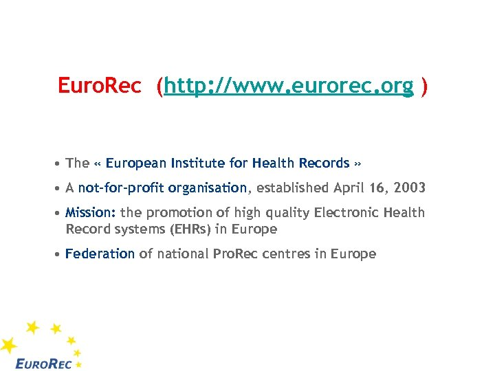 Euro. Rec (http: //www. eurorec. org ) • The « European Institute for Health