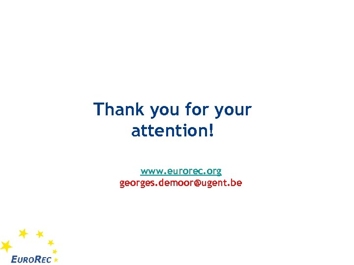 Thank you for your attention! www. eurorec. org georges. demoor@ugent. be