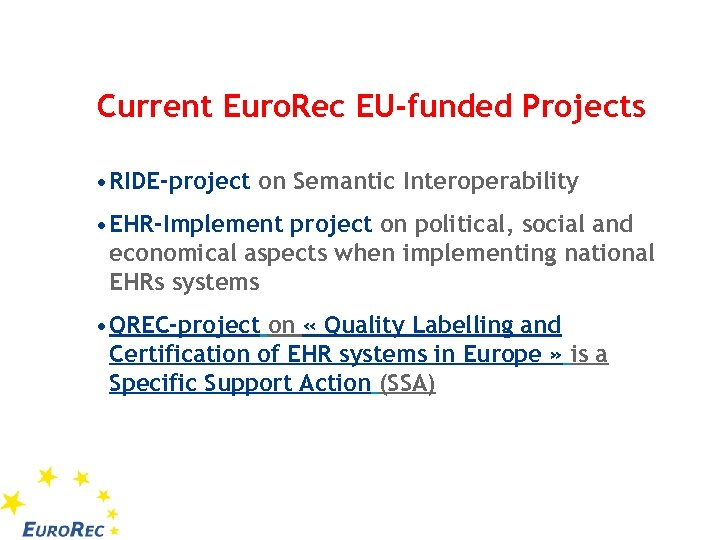 Current Euro. Rec EU-funded Projects • RIDE-project on Semantic Interoperability • EHR-Implement project on