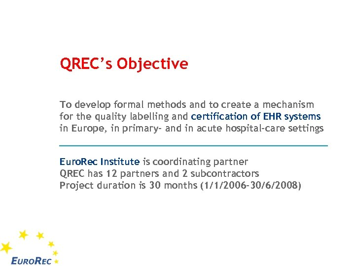 QREC's Objective To develop formal methods and to create a mechanism for the quality