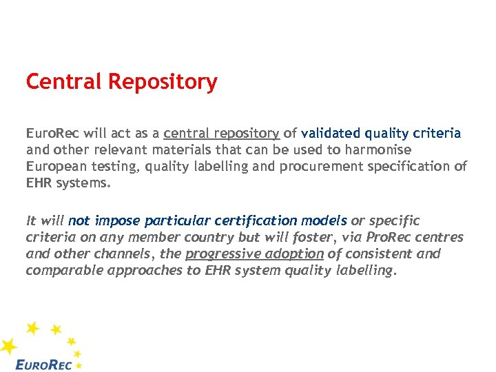 Central Repository Euro. Rec will act as a central repository of validated quality criteria
