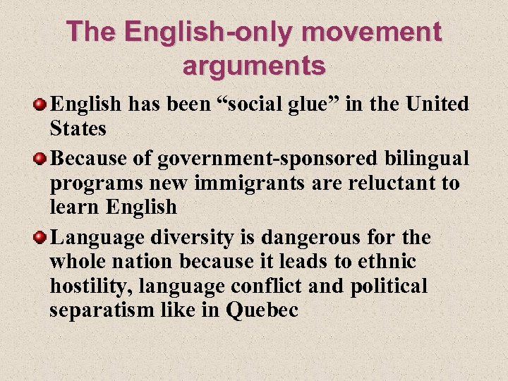 """The English-only movement arguments English has been """"social glue"""" in the United States Because"""