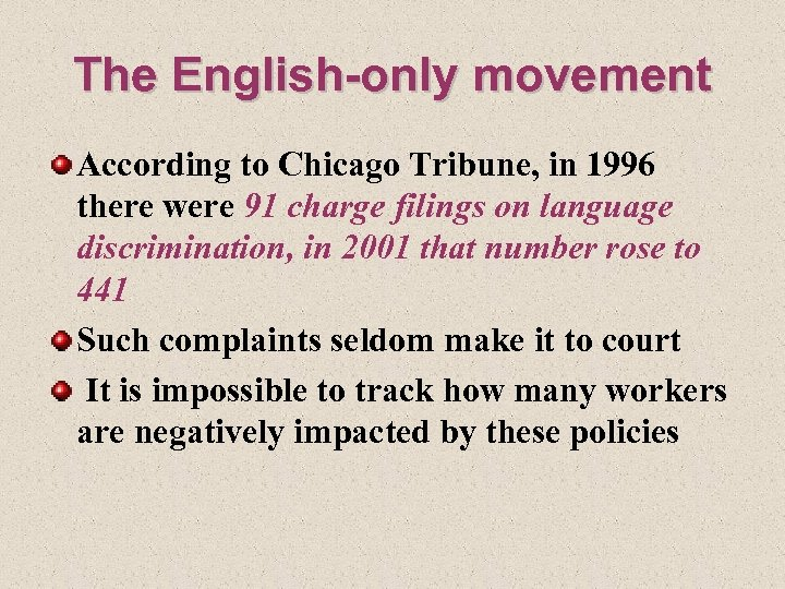 The English-only movement According to Chicago Tribune, in 1996 there were 91 charge filings