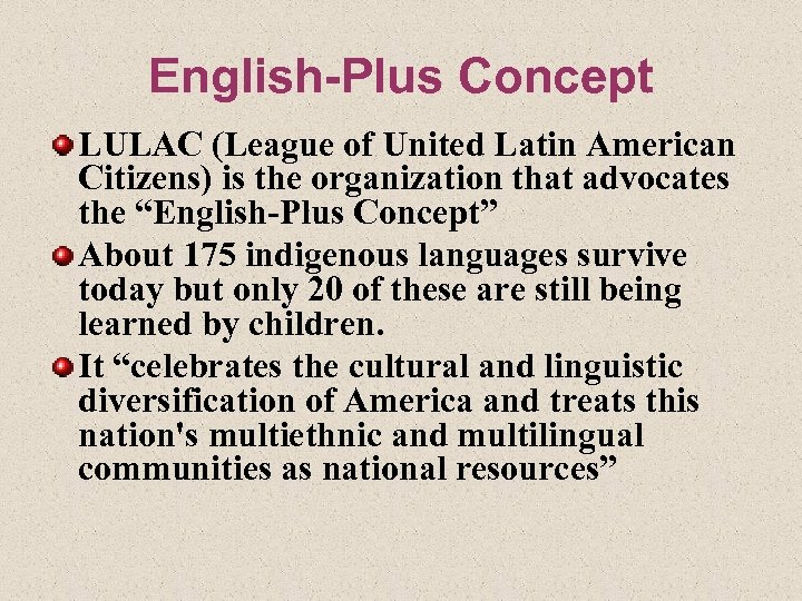 English-Plus Concept LULAC (League of United Latin American Citizens) is the organization that advocates