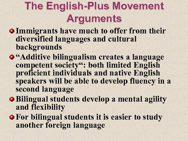 The English-Plus Movement Arguments Immigrants have much to offer from their diversified languages and
