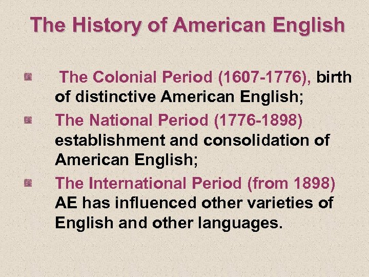 The History of American English The Colonial Period (1607 -1776), birth of distinctive American