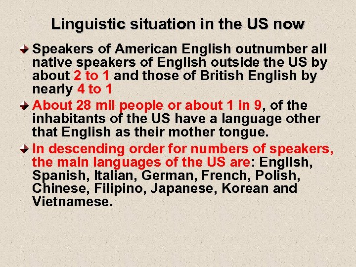 Linguistic situation in the US now Speakers of American English outnumber all native speakers
