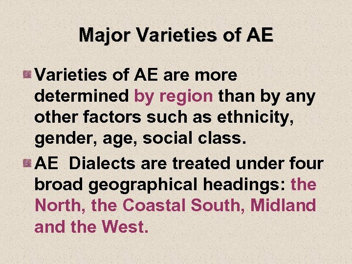 Major Varieties of AE are more determined by region than by any other factors