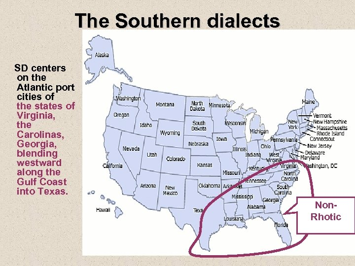 The Southern dialects SD centers on the Atlantic port cities of the states of