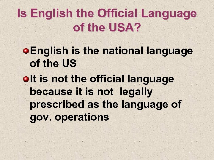 Is English the Official Language of the USA? English is the national language of