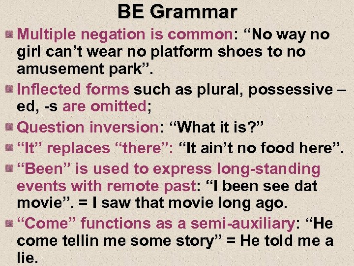 """BE Grammar Multiple negation is common: """"No way no girl can't wear no platform"""