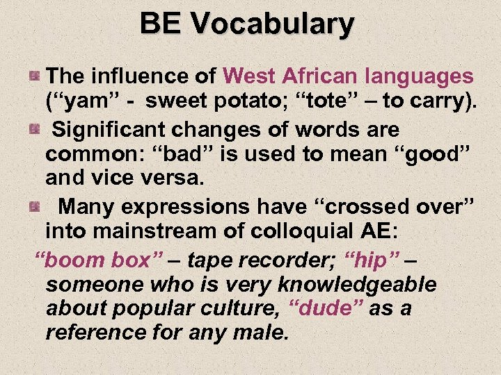 """BE Vocabulary The influence of West African languages (""""yam"""" - sweet potato; """"tote"""" –"""