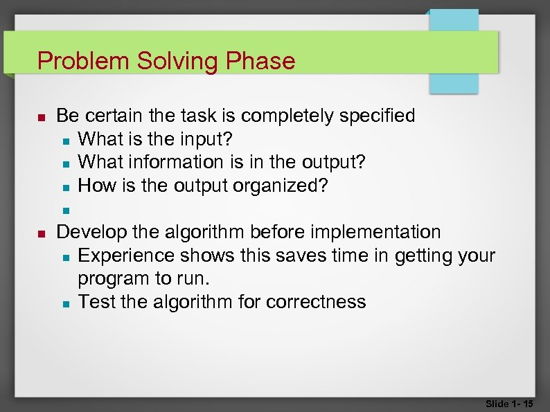 Problem Solving Phase Be certain the task is completely specified What is the input?