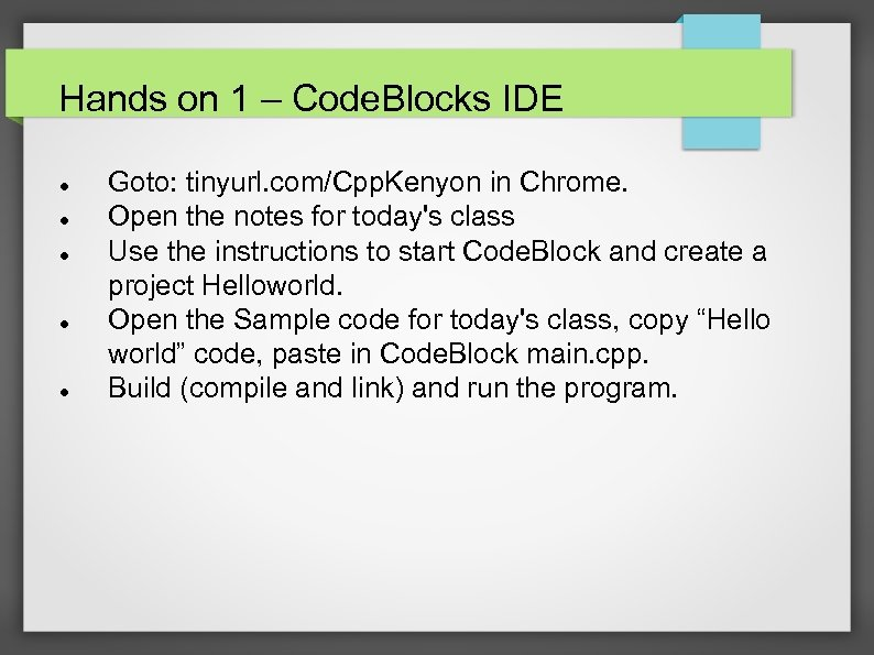 Hands on 1 – Code. Blocks IDE Goto: tinyurl. com/Cpp. Kenyon in Chrome. Open