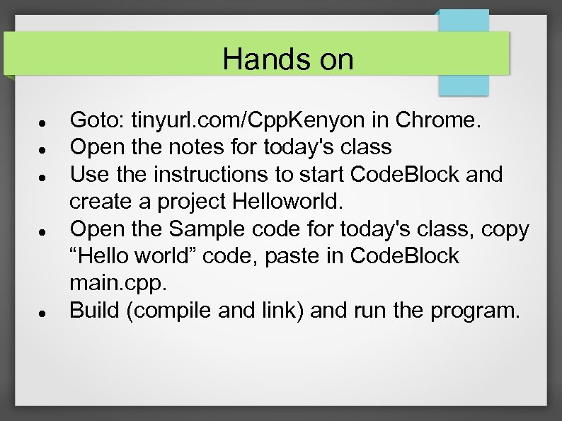 Hands on Goto: tinyurl. com/Cpp. Kenyon in Chrome. Open the notes for today's class