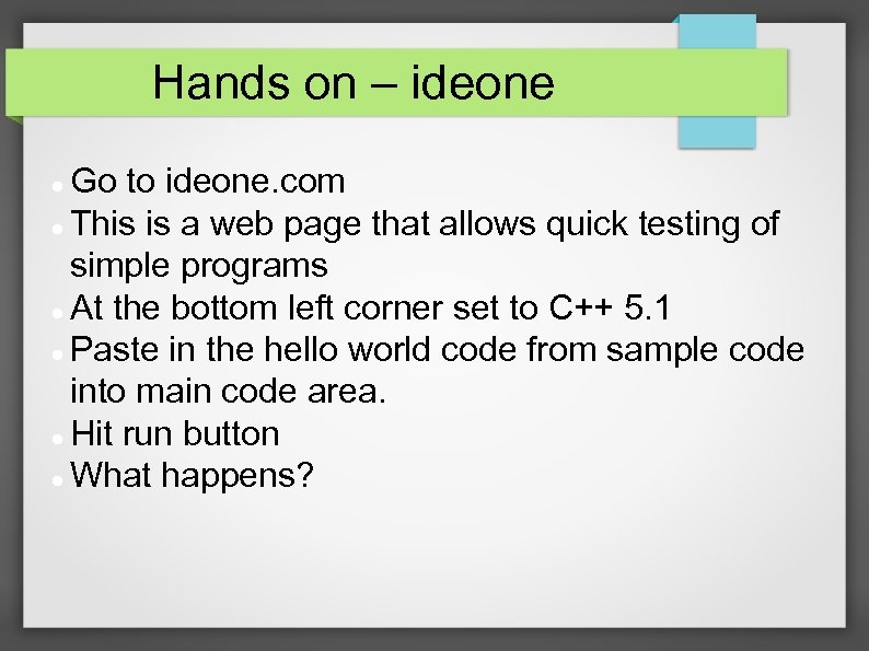 Hands on – ideone Go to ideone. com This is a web page that