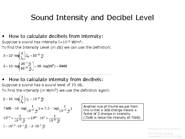 Sound Intensity and Decibel Level • How to calculate decibels from intensity: Suppose a