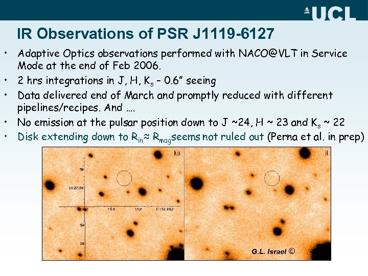 IR Observations of PSR J 1119 -6127 • Adaptive Optics observations performed with NACO@VLT