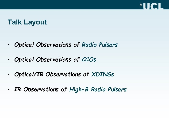Talk Layout • Optical Observations of Radio Pulsars • Optical Observations of CCOs •