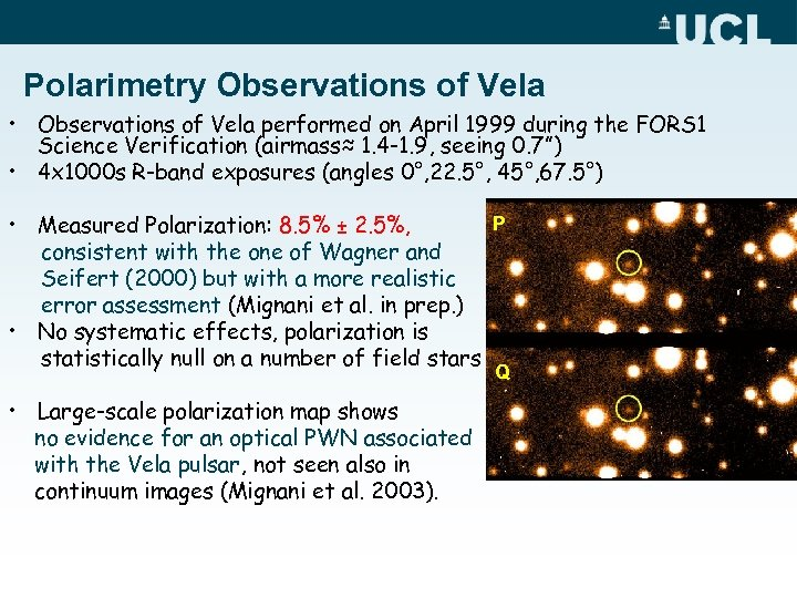 Polarimetry Observations of Vela • Observations of Vela performed on April 1999 during the