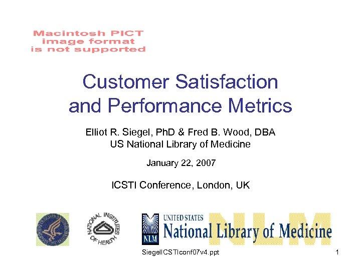 Customer Satisfaction and Performance Metrics Elliot R. Siegel, Ph. D & Fred B. Wood,