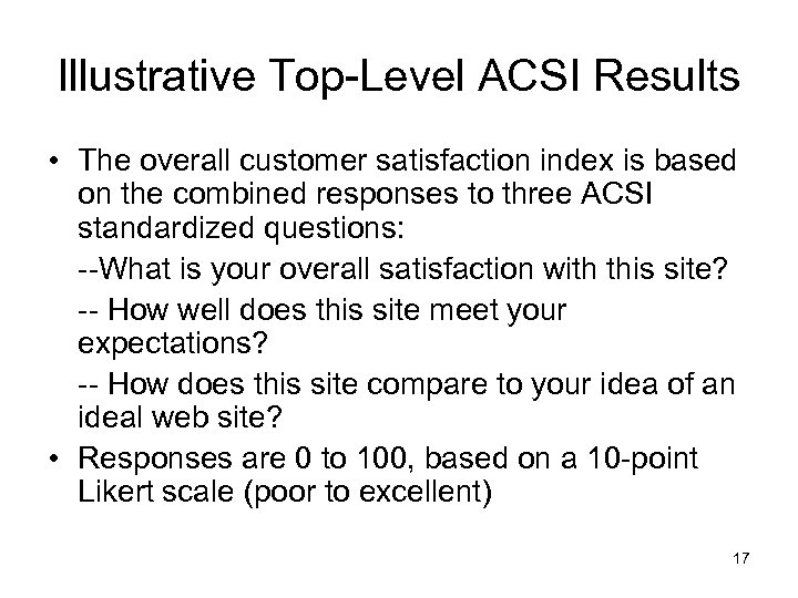 Illustrative Top-Level ACSI Results • The overall customer satisfaction index is based on the