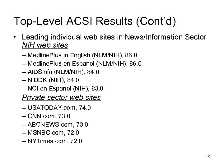 Top-Level ACSI Results (Cont'd) • Leading individual web sites in News/Information Sector NIH web