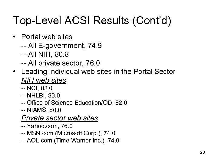 Top-Level ACSI Results (Cont'd) • Portal web sites -- All E-government, 74. 9 --