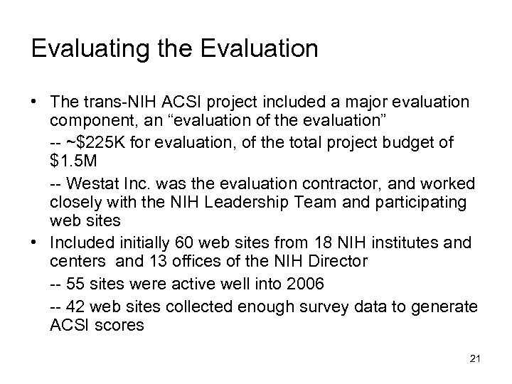 Evaluating the Evaluation • The trans-NIH ACSI project included a major evaluation component, an