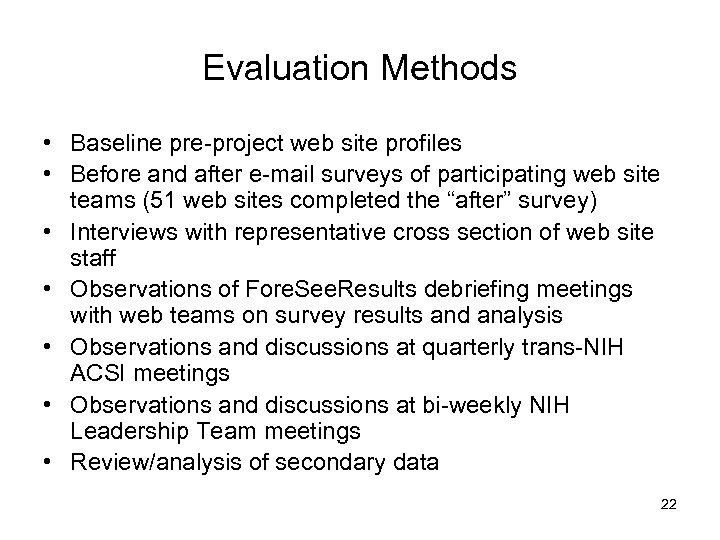 Evaluation Methods • Baseline pre-project web site profiles • Before and after e-mail surveys