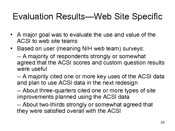 Evaluation Results—Web Site Specific • A major goal was to evaluate the use and