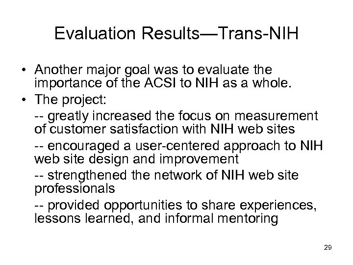 Evaluation Results—Trans-NIH • Another major goal was to evaluate the importance of the ACSI