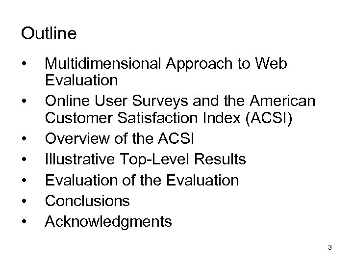Outline • • Multidimensional Approach to Web Evaluation Online User Surveys and the American