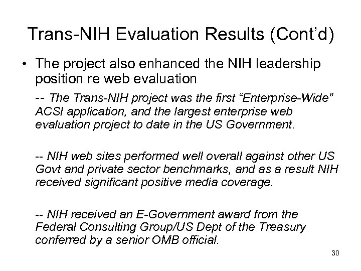 Trans-NIH Evaluation Results (Cont'd) • The project also enhanced the NIH leadership position re