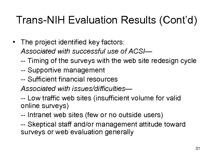 Trans-NIH Evaluation Results (Cont'd) • The project identified key factors: Associated with successful use